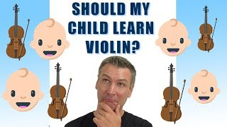 Should My Child Learn Violin?