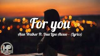 Alan walker ft.Dua Lipa & Alesso - for you (Lyrics)
