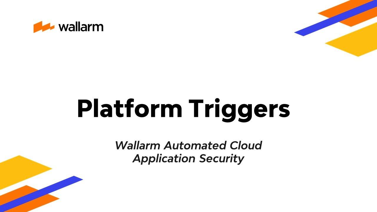 Wallarm WAF Triggers