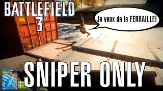 BATTLEFIELD 3: Sniper Only avec Otak = Délire & Troll! [FR]