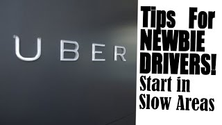 Uber Tips | Work in Slow Areas your first week |  Newbie Drivers