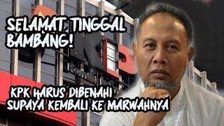 Selamat Tinggal Bambang, Dirimu Menandakan KPK Harus Dibenahi Supaya Kembali Ke Marwahnya