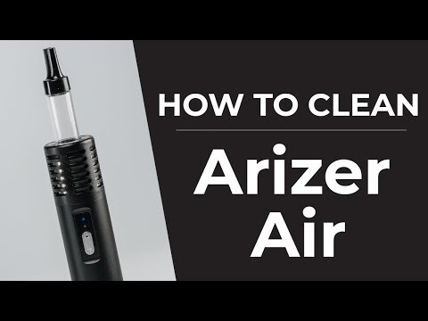 Arizer Air Vaporizer Cleaning Guide | How To Clean Your Arizer Air Vaporizer