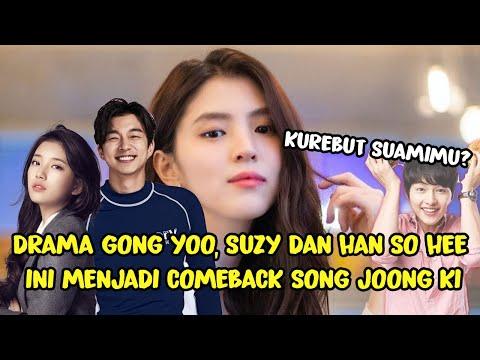 WOW! DRAMA KOREA TERBARU GONG YOO, BAE SUZY DAN HAN SO HEE 😍 COMEBACK SONG JOONG KI 😍 ADA YANG PUTUS