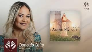Aline Kaiany l Dono do Culto [PSEUDO VIDEO]