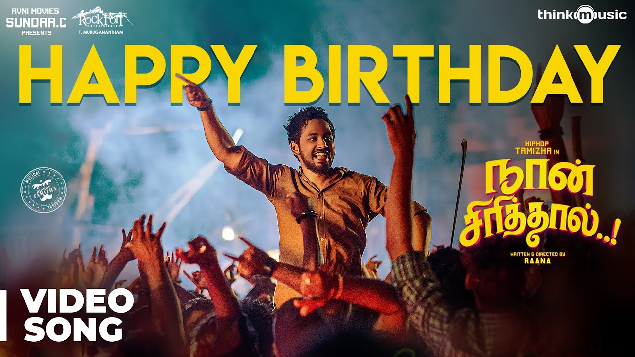 Naan Sirithal | Happy Birthday Video Song | Hiphop Tamizha | Iswarya Menon | Sundar C | Raana