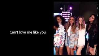 Little Mix - Love Me Like You - Lyrics