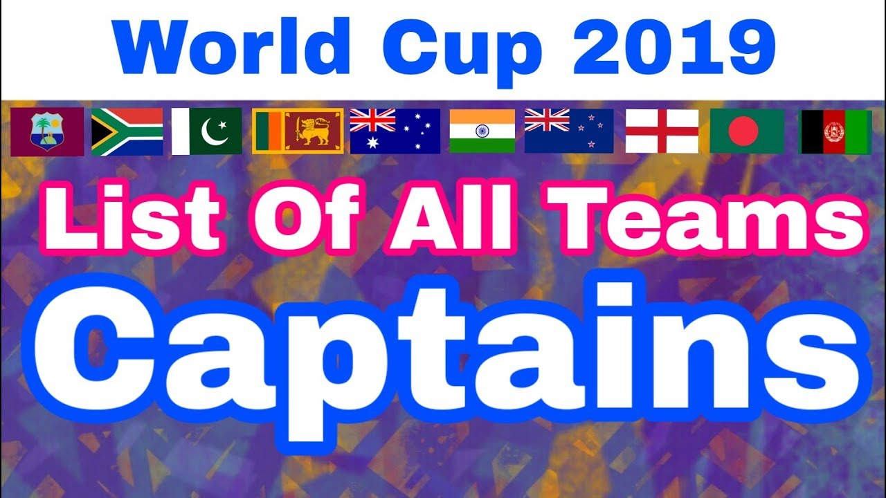 World Cup 2019 - List Of All 10 Teams & Captains Confirmed | Williamson,Virat In List