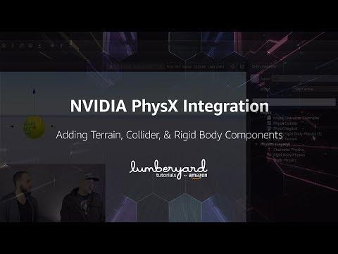 NVIDIA PhysX Lumberyard Integration: Adding The Terrain, Collider, And Rigid Body Components