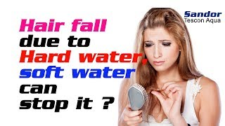 Hair fall due to Hard water, soft water can stop it