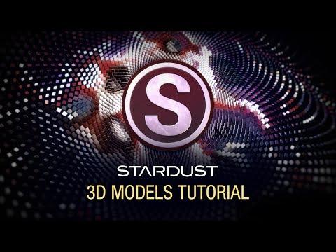 Stardust Tutorial: 3D Models
