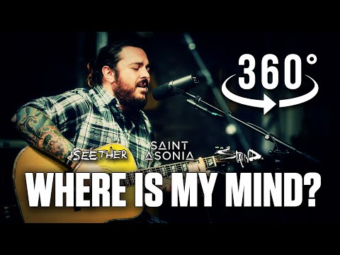 Where Is My Mind? (The Pixies) By Shaun Morgan Of Seether W/ Staind & Saint Asonia In 360˚ VR