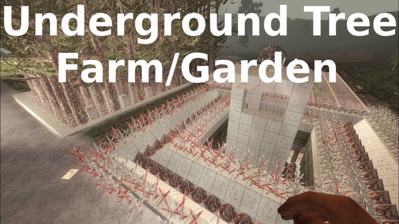 7 days to die bunker underground garden tree farm for Gardening 7 days to die