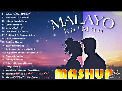 Top 100 Trending OPM Mashup Love Songs 2020 - Malayo Ka Man, Araw Araw Love, Catriona, Hi Leng