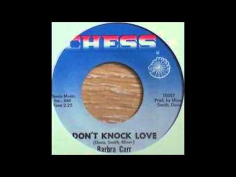 Barbara Carr.........     Dont Knock Love.  1967
