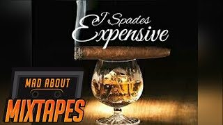 J Spades - Expensive (MMMP3 OUT NOW) | MadAboutMixtapes