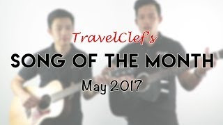 TravelClef's Song of the Month (May 2017)!