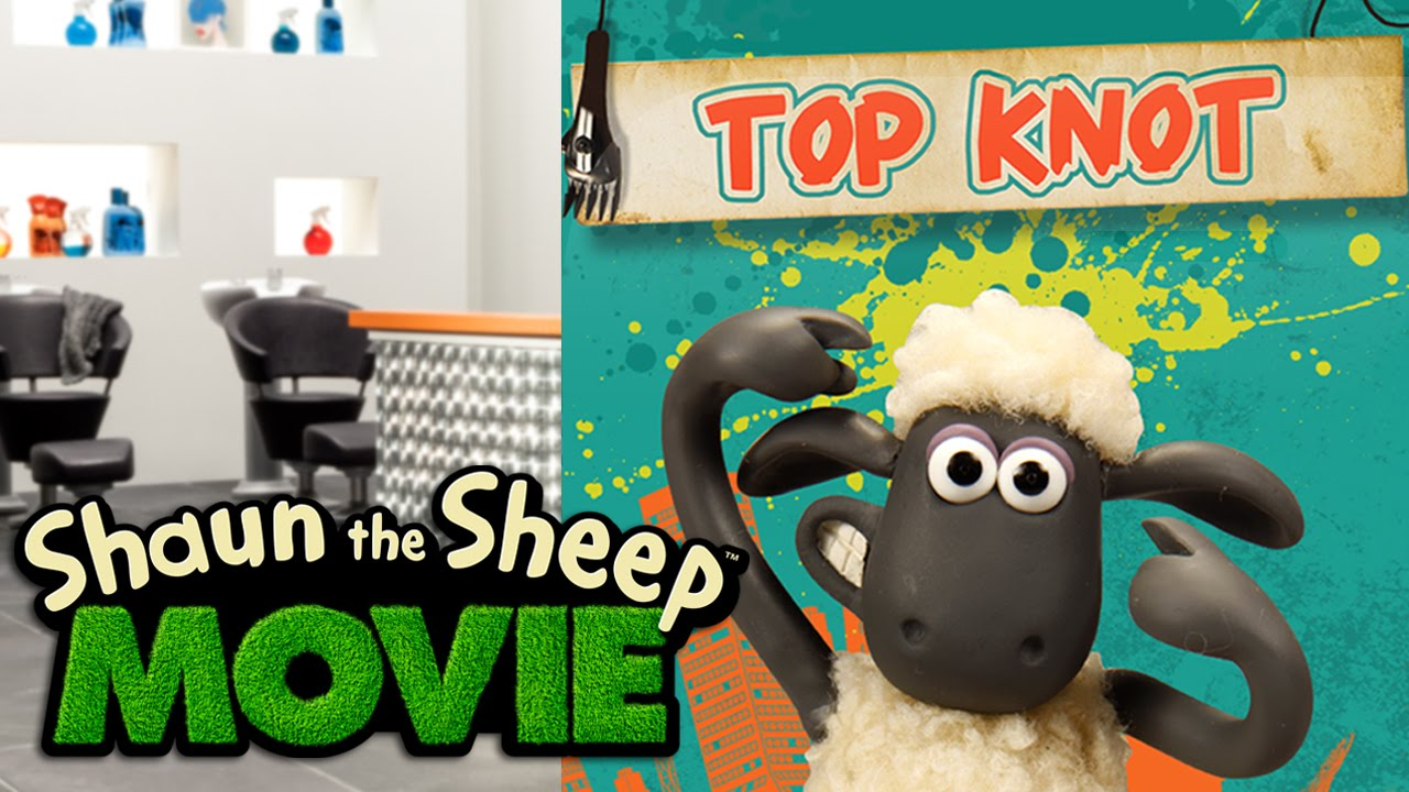 4ebeafd86143b Shaun the Sheep The Movie – Top Knot Salon - YouTube