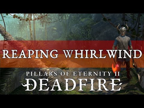 Pillars Of Eternity 2 Deadfire Builds Guide: Brute (Reaping