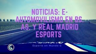Noticas: E-Automovilismo en Bs.As. y Real Madrid esports