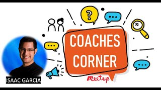 Coaches Corner Meetup - Guest: Isaac Garcia Agile Retrospectives Masterclass Host: Paddy Dhanda
