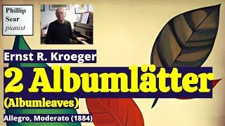 Ernst Kroeger : Zwei Albumlätter (Allegretto, Moderato)