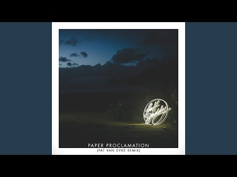 Paper Proclamation (Pat Van Dyke Remix)