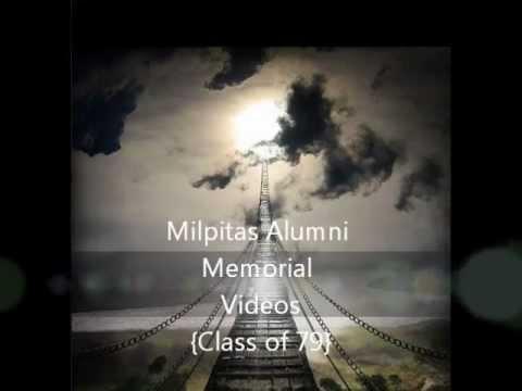Milpitas Alumni Memorial Videos{Class of 79}