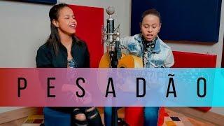 Baixar IZA - Pesadão (cover)   Ana & Daiana
