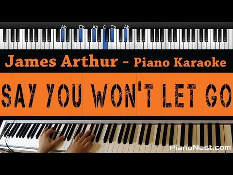 James Arthur - Say You Won&39;t Let Go - Piano Karaoke  Sing Along  Cover with