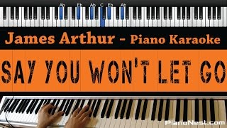 James Arthur - Say You Won't Let Go - Piano Karaoke / Sing Along / Cover with Lyrics