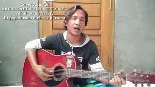 Cover akustik vocal arba ngesty.  Di populerkan: asep irama