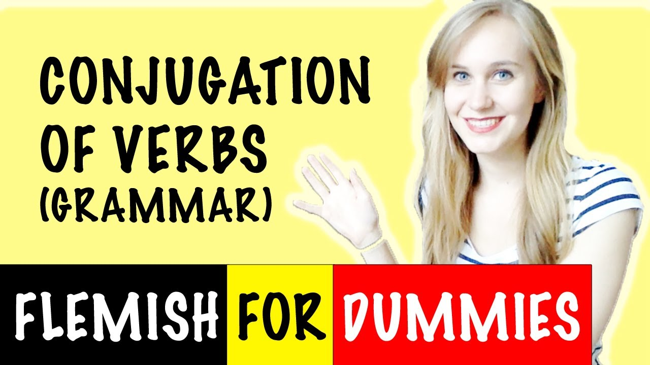 Flemish For Dummies 10: Verb Conjugation + The Stem of a Verb (grammar)