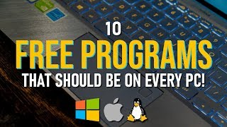 10 FREE PROGRAMS That Should Be On EVERY PC! 2020