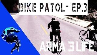 Arma 3 Life | Bike Patrol - Ep.3