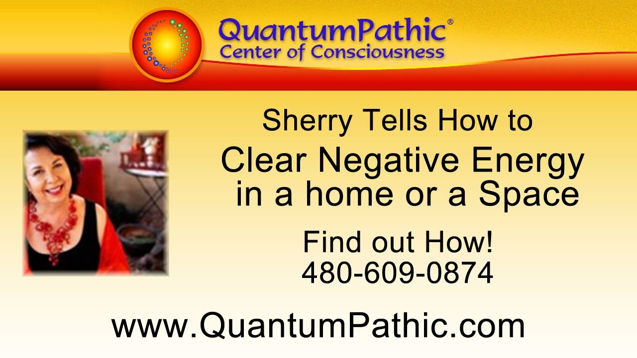 Clear Negative Energy In A Home Or A Space Quantum Healing