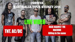 COBWEB(Nepal) :  AC/DC & RATM / Australia  Sydney 2016