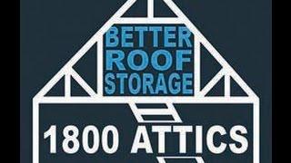 Better Roof Storage Attic Video