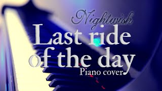 Last ride of the day (Nightwish) - piano cover by Dean Kopri