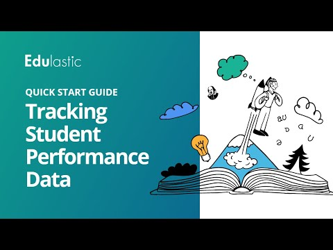 Quick Start Guide: Tracking Student Performance Data