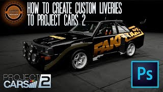 How to Create Your Own Custom Car Livery in Project CARS 2 Tutorial