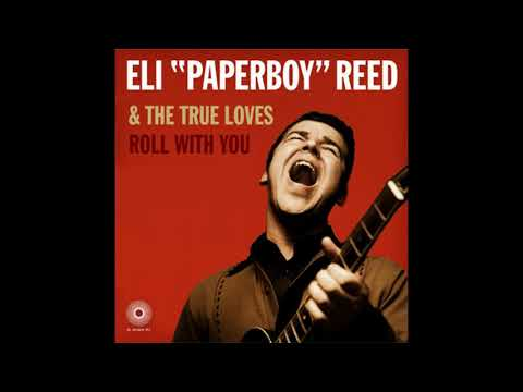 Eli 'Paperboy' Reed & The True Loves - The Satisfier