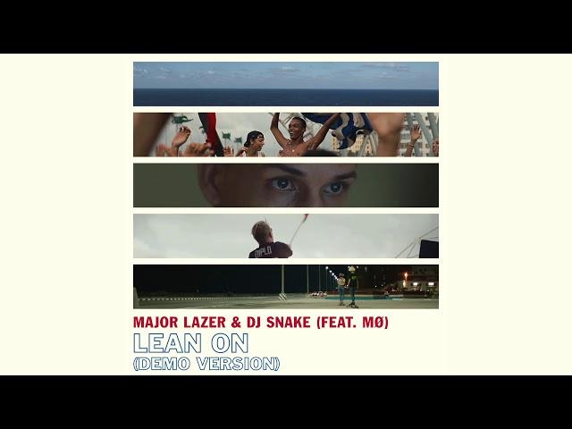 Major Lazer & DJ Snake - Lean On (feat. Mø) [Demo Version]