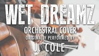 wet dreamz by j cole orchestral cover tribute symphonic pop