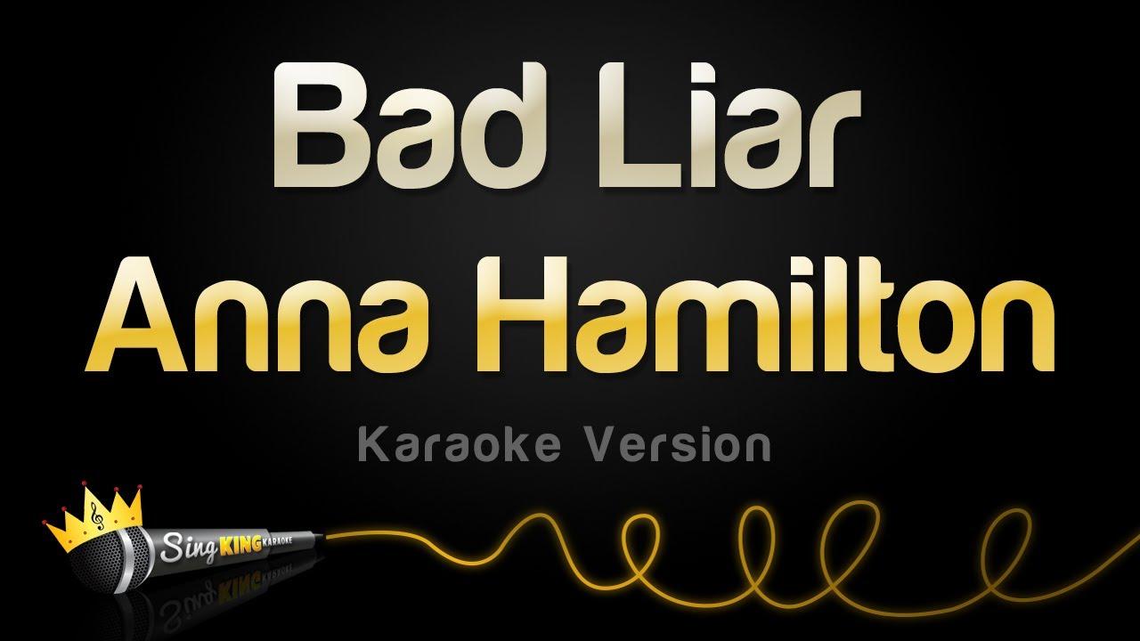Anna Hamilton - Bad Liar (Karaoke Version)
