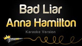 Download Anna Hamilton - Bad Liar (Karaoke Version)
