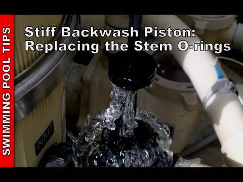 Filter Backwash Valve Leaking or Stiff -Replacing the Stem O-rings