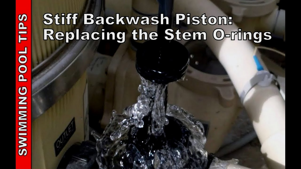 Filter Backwash Valve Leaking Or Stiff Replacing The Stem O Rings