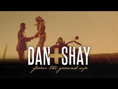 dan + Shay - From The Ground Up (Official Music Video)