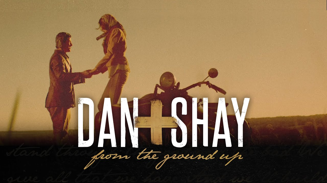 From The Ground Up dan + shay - from the ground up (official music video)